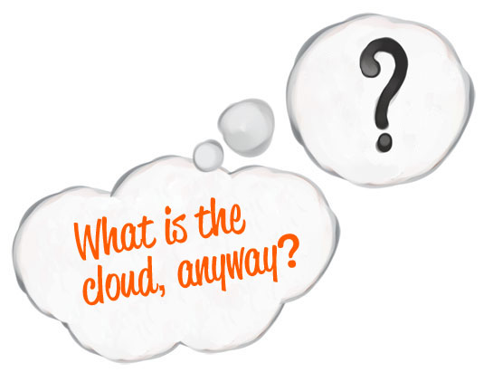What is the Cloud Exactly?